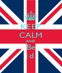 KEEP CALM AND Be 1d  - Personalised Poster A4 size