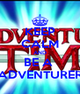 KEEP CALM AND BE A  ADVENTURER - Personalised Poster A4 size