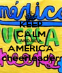 KEEP CALM AND BE A AMERICA cheerleader - Personalised Poster A4 size