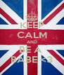 KEEP CALM AND BE A  BABE <3 - Personalised Poster A4 size