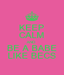 KEEP CALM AND BE A BABE LIKE BECS - Personalised Poster A4 size