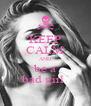 KEEP CALM AND be a bad girl  - Personalised Poster A4 size