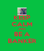 KEEP CALM AND BE A BANKER - Personalised Poster A4 size