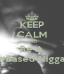 KEEP CALM AND Be A #Based Nigga - Personalised Poster A4 size