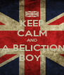 KEEP CALM AND BE A BELICTIONER BOY! - Personalised Poster A4 size