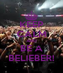 KEEP CALM AND BE A BELIEBER! - Personalised Poster A4 size