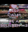 KEEP CALM AND BE A BELIEBER  <3 - Personalised Poster A4 size