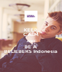 KEEP CALM AND BE A BELIEBERS Indonesia - Personalised Poster A4 size