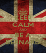 KEEP CALM AND BE A BERNARD - Personalised Poster A4 size