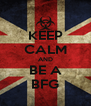 KEEP CALM AND BE A BFG - Personalised Poster A4 size