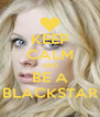 KEEP CALM AND BE A BLACKSTAR - Personalised Poster A4 size