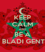 KEEP CALM AND BE A BLOCK BLADI GENTLEMAN - Personalised Poster A4 size