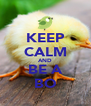 KEEP CALM AND BE A BO - Personalised Poster A4 size
