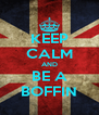 KEEP CALM AND BE A BOFFIN - Personalised Poster A4 size
