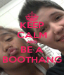 KEEP CALM AND BE A BOOTHANG - Personalised Poster A4 size