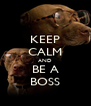 KEEP CALM AND BE A BOSS - Personalised Poster A4 size