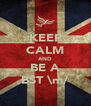 KEEP CALM AND BE A BST \m/ - Personalised Poster A4 size