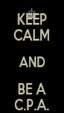 KEEP CALM AND BE A C.P.A. - Personalised Poster A4 size