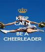 KEEP CALM AND BE A CHEERLEADER - Personalised Poster A4 size