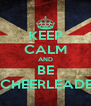 KEEP CALM AND BE  A CHEERLEADERS - Personalised Poster A4 size