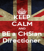 KEEP CALM AND BE a CHSian Directioner - Personalised Poster A4 size