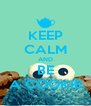 KEEP CALM AND BE A COOKIE - Personalised Poster A4 size
