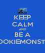KEEP CALM AND BE A COOKIEMONSTER - Personalised Poster A4 size