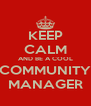 KEEP CALM AND BE A COOL COMMUNITY MANAGER - Personalised Poster A4 size