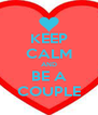 KEEP CALM AND BE A COUPLE - Personalised Poster A4 size