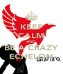 KEEP CALM AND BE A CRAZY ECHELON - Personalised Poster A4 size