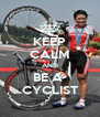 KEEP CALM AND BE A  CYCLIST - Personalised Poster A4 size
