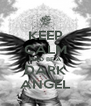 KEEP CALM AND BE A DARK ANGEL - Personalised Poster A4 size