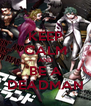 KEEP CALM AND BE A DEADMAN - Personalised Poster A4 size