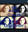 KEEP CALM AND Be a  Dilanatör - Personalised Poster A4 size