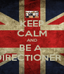KEEP CALM AND BE A  DIRECTIONER ♥ - Personalised Poster A4 size
