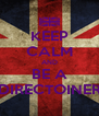 KEEP CALM AND BE A DIRECTOINER - Personalised Poster A4 size