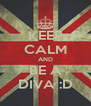 KEEP CALM AND BE A DIVA :D - Personalised Poster A4 size