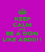 KEEP CALM AND BE A DON LIKE ABDII!! - Personalised Poster A4 size