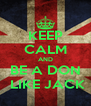KEEP CALM AND BE A DON  LIKE JACK - Personalised Poster A4 size