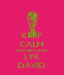 KEEP CALM AND BE A DON LYK DAVID - Personalised Poster A4 size