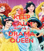 KEEP CALM AND BE A DRAMA QUEEN - Personalised Poster A4 size