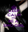 KEEP CALM AND  BE A  EMO GIRL - Personalised Poster A4 size