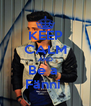 KEEP CALM AND Be a  Fänni  - Personalised Poster A4 size