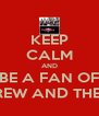 KEEP CALM AND BE A FAN OF ETERNITY CREW AND THEIR DANCE!!!! - Personalised Poster A4 size