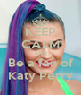 KEEP CALM AND Be a fan of Katy Perry - Personalised Poster A4 size