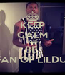 KEEP CALM AND BE  A FAN OF LILDURK - Personalised Poster A4 size