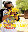 KEEP CALM AND BE A FAN OF RON HENLEY - Personalised Poster A4 size