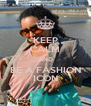 KEEP CALM AND BE A FASHION ICON - Personalised Poster A4 size