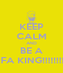 KEEP CALM AND BE A FIFA KING!!!!!!!!!! - Personalised Poster A4 size