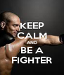 KEEP CALM AND BE A FIGHTER - Personalised Poster A4 size